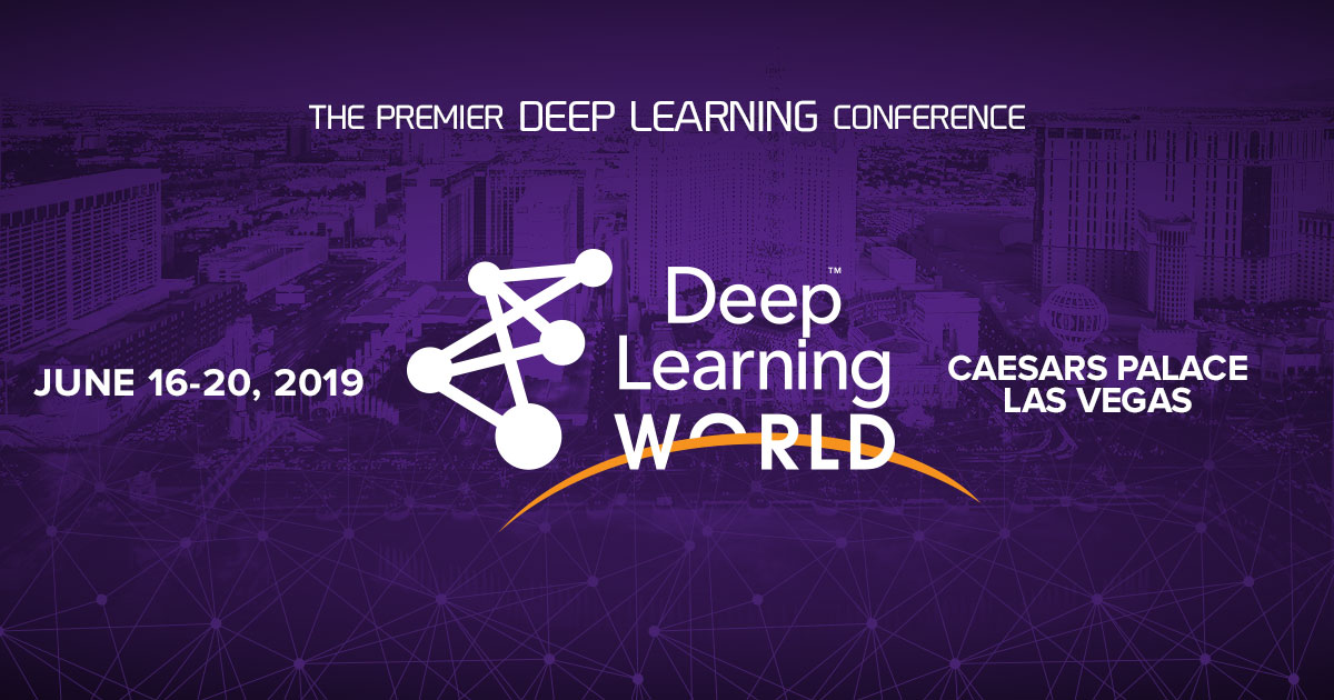 Deep Learning World 2018 - the premier conference - Agenda